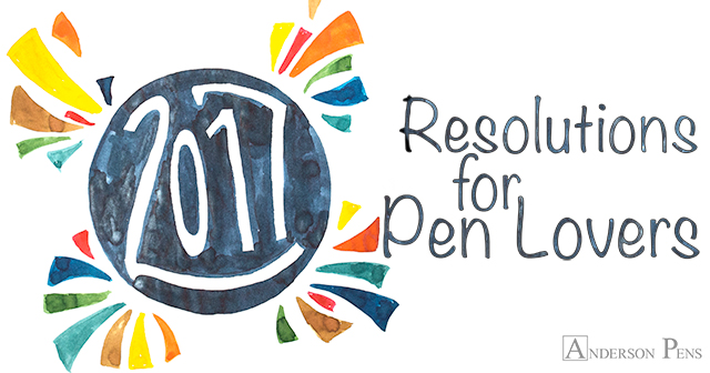 2017 Resolutions for Pen Lovers